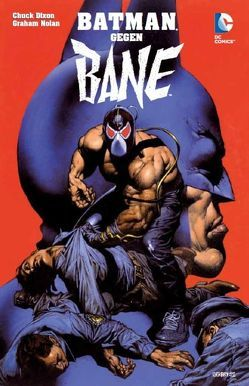 Batman gegen Bane von Barreto,  Eduardo, Beatty,  Scott, Chiang,  Cliff, Dixon,  Chuck, Kubert,  Andy, Nolan,  Graham, Palmer,  Tom, Waid,  Mark