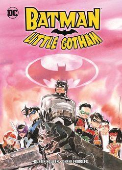 Batman: Little Gotham von Fridolfs,  Derek, Nguyen,  Dustin