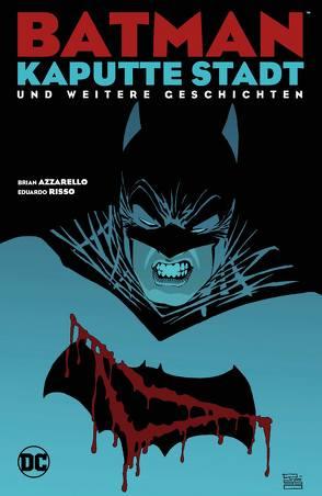 Batman: Kaputte Stadt und weitere Geschichten von Azzarello,  Brian, Kups,  Steve, Risso,  Eduardo