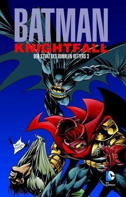 Batman: Knightfall – Der Sturz des Dunklen Ritters von Balent,  Jim, Blevins,  Bret, Burchett,  Rick, Dixon,  Chuck, Duffy,  Mary Jo, Giordano,  Dick, Grant,  Alan, Grummett,  Tom, Hanna,  Scott, Kitson,  Barry, Kryssing,  Ray, Manley,  Mike, McCain,  Ron, Moench,  Doug, Nolan,  Graham, O'Neil,  Denny, Rubinstein,  Josef, Smith,  Bob, Wagner,  Ron