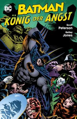 Batman: König der Angst von Jones,  Kelley, Peterson,  Scott