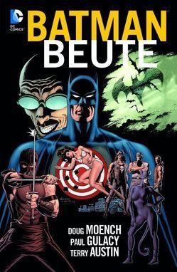 Batman – Legenden des Dunklen Ritters: Beute von Gulacy,  Paul, Moench,  Doug