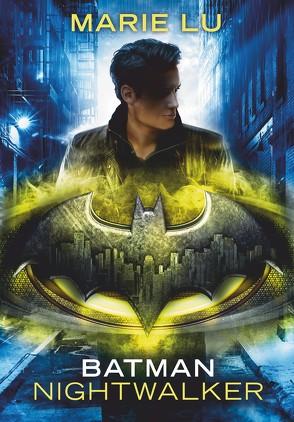 Batman – Nightwalker von Galić,  Anja, Lu,  Marie