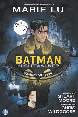 Batman: Nightwalker – Schatten der Nacht von Lu,  Marie, Moore,  Stuart, Smith,  Cam, Thies,  Anne, Wildgoose,  Chris