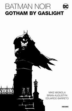 Batman Noir: Gotham by Gaslight – Eine Batman-Geschichte im Viktorianischen Zeitalter von Augustyn,  Brian, Barreto,  Eduardo, Mignola,  Mike, Rother,  Josef