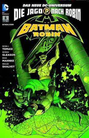 Batman & Robin von Gleason,  Patrick, Mahnke,  Dough, Shalvey,  Declan, Tomasi,  Peter J.