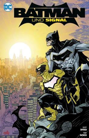 Batman Sonderband: Batman und Signal von Hamner,  Cully, Pannor,  Stefan, Patrick,  Tony, Snyder,  Scott