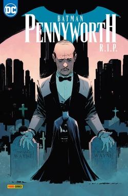 Batman Sonderband: Pennyworth R.I.P. von Barrows,  Eddy, Fornes,  Jorge, King,  Tom, Risso,  Eduardo, Tomasi,  Peter J., Tynion IV,  James