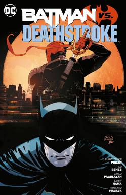 Batman vs. Deathstroke von Priest,  Christopher