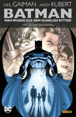 Batman: Was wurde aus dem Dunklen Ritter? Und weitere Geschichten (überarb. Neuausgabe) von Bisley,  Simon, Buckingham,  Mark, Gaiman,  Neil, Hoffman,  Mike, Kruhm,  Ralph, Kubert,  Andy, Mireault,  Bernie