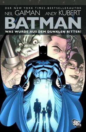 Batman: Was wurde aus dem Dunklen Ritter? von Bisley,  Simon, Buckingham,  Mark, Gaiman,  Neil, Hoffmann,  Mike, Kubert,  Andy, Mireault,  Bernie, Nowlan,  Kevin, Wagner,  Matt, Williams,  Scott
