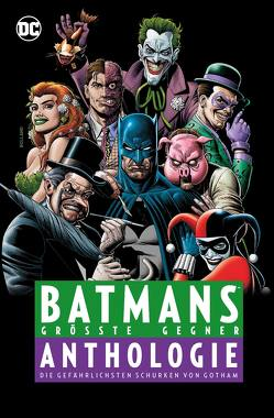 Batmans größte Gegner – Anthologie von Apthorp,  Brian, Blevins,  Bret, Brubaker,  Ed, Dini,  Paul, Dixon,  Chuck, Faßbender,  Jörg, Golden,  Michael, Haun,  Jeremy, Heiss,  Christian, Jones,  Kelley, Kramer,  Don, Kudranski,  Szymon, Lopez,  David, Moench,  Doug, Moore,  John Francis, Nolan,  Graham, O`Neil,  Dennis, Rader,  Brad, Raicht,  Mike, Richards,  Cliff, Rösch,  Alexander, Stewart,  Cameron, Thannisch,  Peter, Tomasi,  Peter J., Tynion IV,  James, Wagner,  Matt, Yardin,  David