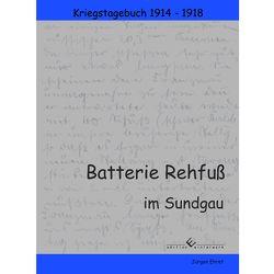 Batterie Rehfuß im Sundgau von Ehret,  Jürgen