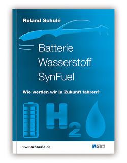 Batterie Wasserstoff SynFuel von Schulé,  Roland