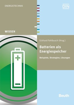 Batterien als Energiespeicher – Buch mit E-Book von Fahlbusch,  Eckhard