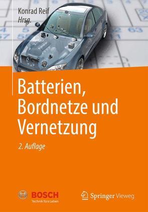 Batterien, Bordnetze und Vernetzung von Reif,  Konrad