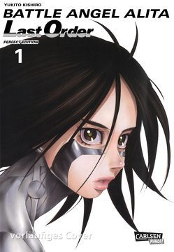 Battle Angel Alita – Last Order – Perfect Edition 1 von Kishiro,  Yukito, Seebeck,  Jürgen