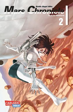 Battle Angel Alita – Mars Chronicle 2 von Kishiro,  Yukito