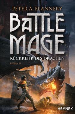 Battle Mage – Rückkehr des Drachen von Flannery,  Peter A., Stäber,  Bernhard