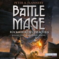 Battle Mage – Rückkehr des Drachen von Flannery,  Peter A., Martin,  Thomas Balou, Stäber,  Bernhard