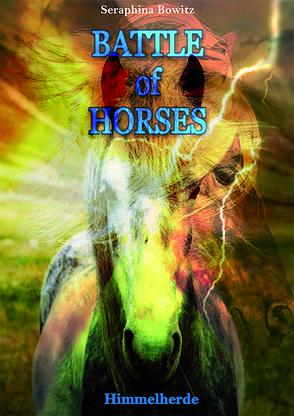 Battle of Horses von Bowitz,  Seraphina