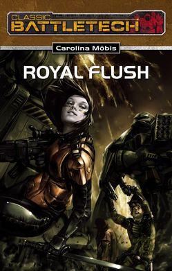 BattleTech 18: Royal Flush von Möbis,  Carolina