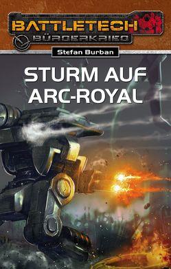 BattleTech 23: Sturm auf Arc-Royal von Burban,  Stefan