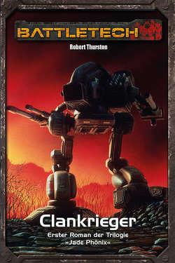 BattleTech Legenden 13 – Jadephönix 1 von Thurston,  Robert