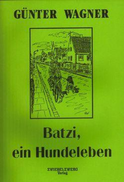 Batzi, ein Hundeleben von Wagner,  Günter
