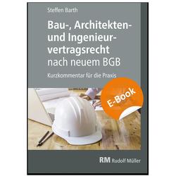 Bau-, Architekten- und Ingenieurvertragsrecht nach neuem BGB von Barth,  Steffen