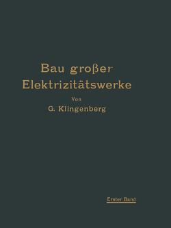 Bau großer Elektrizitätswerke von Klingenberg,  Georg