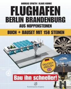 Bau ihn schneller! Baustelle Flughafen Berlin-Brandenburg von Kiunke,  Klaus