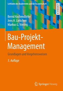 Bau-Projekt-Management von Kochendörfer,  Bernd, Liebchen,  Jens H., Viering,  Markus G.