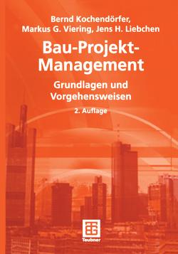 Bau-Projekt-Management von Berner,  Fritz, Kochendörfer,  Bernd, Liebchen,  Jens, Viering,  Markus