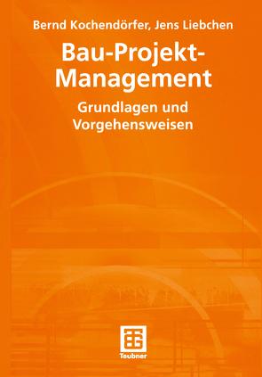 Bau-Projekt-Management von Berner,  Fritz, Kochendörfer,  Bernd, Liebchen,  Jens