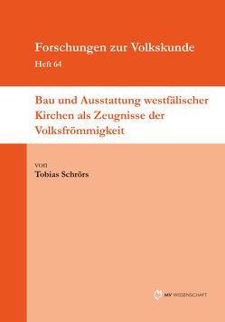 Bau und Ausstattung westfälischer Kirchen als Zeugnisse der Volksfrömmigkeit von Schrörs,  Tobias