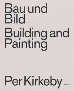 Bau und Bild / Building and Painting von Böhm,  Frank, Czerlitzki,  Anna, Kirkeby,  Per