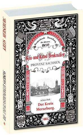 Bau- und Kunstdenkmäler des Kreises MERSEBURG 1893 von Burkhardt,  Johannes, Küstermann,  Otto, Otte,  Heinrich