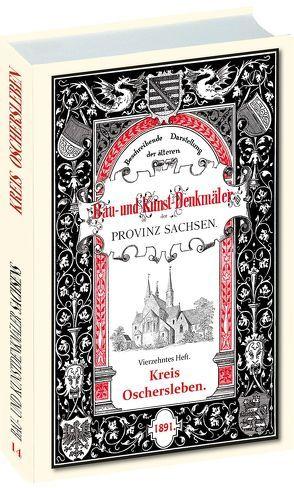 Bau- und Kunstdenkmäler des Kreises OSCHERSLEBEN 1891 von Schmidt,  Gustav