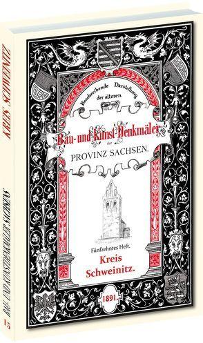 Bau- und Kunstdenkmäler des Kreises SCHWEINITZ 1891 von Schönemark,  Gustav
