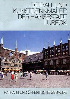 Bau- und Kunstdenkmäler der Hansestadt Lübeck / Bau- und Kunstdenkmäler der Hansestadt Lübeck von Bruns,  Friedrich, Rathgens,  Hugo, Wilde,  Lutz