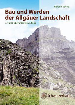 Bau und Werden der Allgäuer Landschaft von Scholz,  Herbert