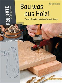 Bau was aus Holz! von Christiana,  Asa