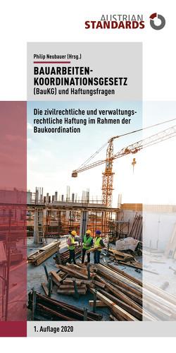 Bauarbeitenkoordinationsgesetz (BauKG) und Haftungsfragen von Neubauer,  Philip