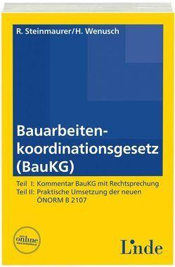 Bauarbeitenkoordinationsgesetz (BauKG) von Steinmaurer,  Reinhold, Wenusch,  Hermann