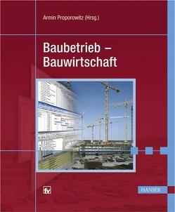 Baubetrieb – Bauwirtschaft von Proporowitz,  Armin