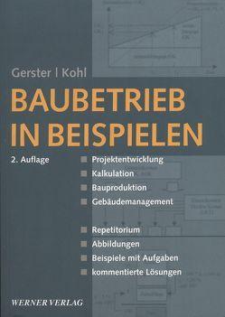 Baubetrieb in Beispielen von Gerster,  Roland, Kohl,  Helmut