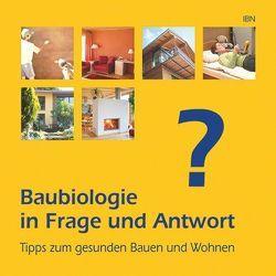Baubiologie in Frage und Antwort von Maer,  Wolfgang, Schneider,  Anton, Schneider,  Winfried, Streil,  Stephan