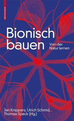 Bionisch bauen von Knippers,  Jan, Schmid,  Ulrich, Speck,  Thomas