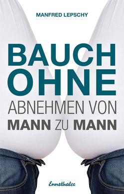 Bauch ohne von Lepschy,  Manfred